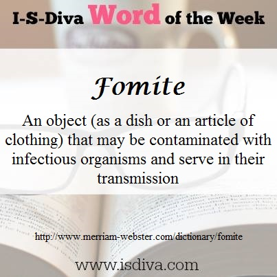ISDIVA Word of the Week 7 fomite