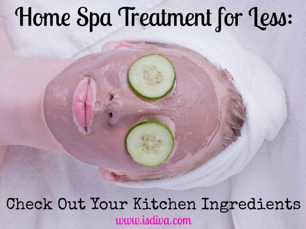 Home Spa Treatment for Less Check Out Your Kitchen Ingredients