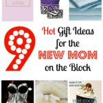 9 Hot Gift Ideas for the New Mom on the Block