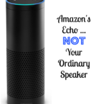 Amazon's Echo … Not Your Ordinary Speaker