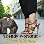 Trendy Workout – Work Clothes? #sponsored