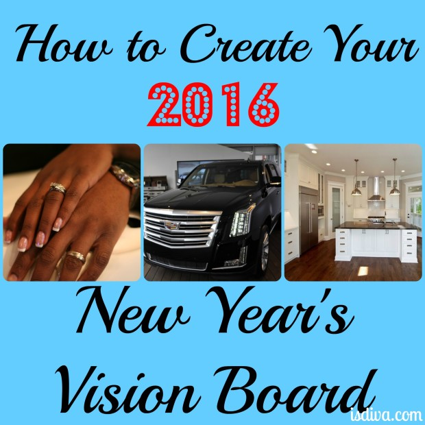 Bring in the new year's right with your own vision or dream board. Know what you want and own it. Seeing is believing! Create your own 2016 dream and vision board.