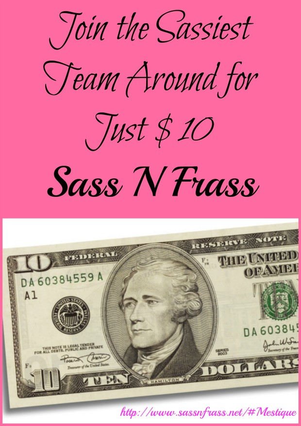 Join Sass N Frass for Just $10. http://www.sassnfrass.net/#Mestique