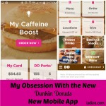 My Obsession with Dunkin Donuts New Mobile Application (Review)