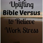 14 Uplifting Bible Versus to Relieve Work Stress