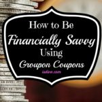 How to Be Financially Savvy Using Groupon Coupons #GrouponCoupons #ad #spon