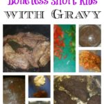 Meal of the Week – Boneless Short Ribs with Gravy