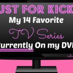 Just for Kicks – My 14 Favorite TV Series Currently On my DVR