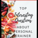 Personal Trainer Food – Top 8 Interesting Questions